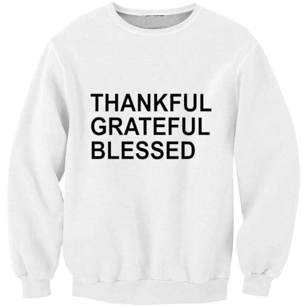 Thankful Grateful Blessed Women Tumblr Sweatshirt Jumper
